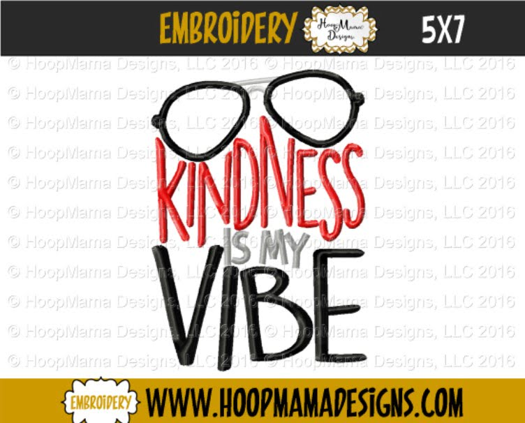 Kindness is my vibe embroidery and cutting options hoopmama