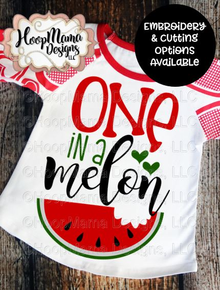 One In A Melon - Embroidery and Cutting Option
