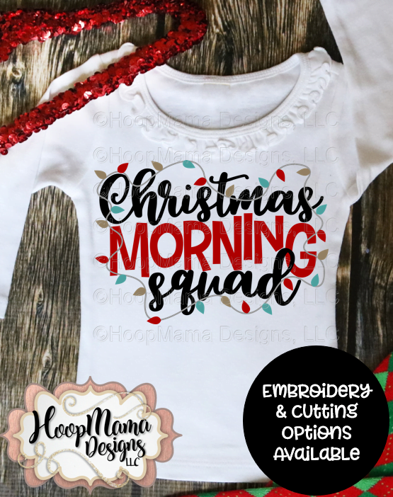 3f6198c0c10ed Christmas Morning Squad - Embroidery and Cutting Options