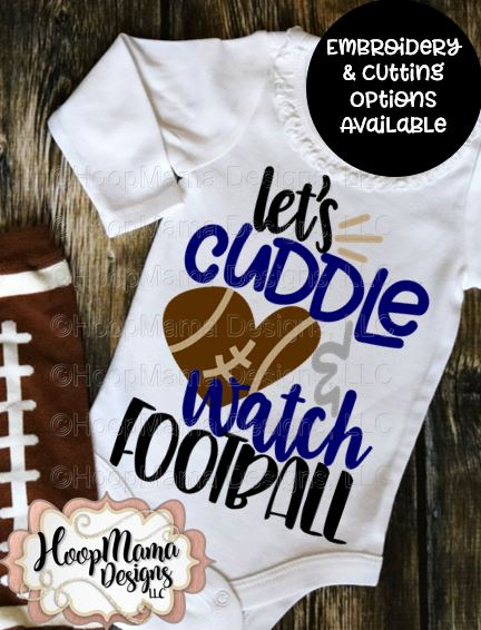 Let S Cuddle And Watch Football Embroidery And Cutting Option Hoopmama