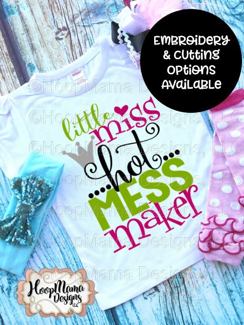 Little Miss Hot Mess Maker Embroidery And Cutting Option Hoopmama