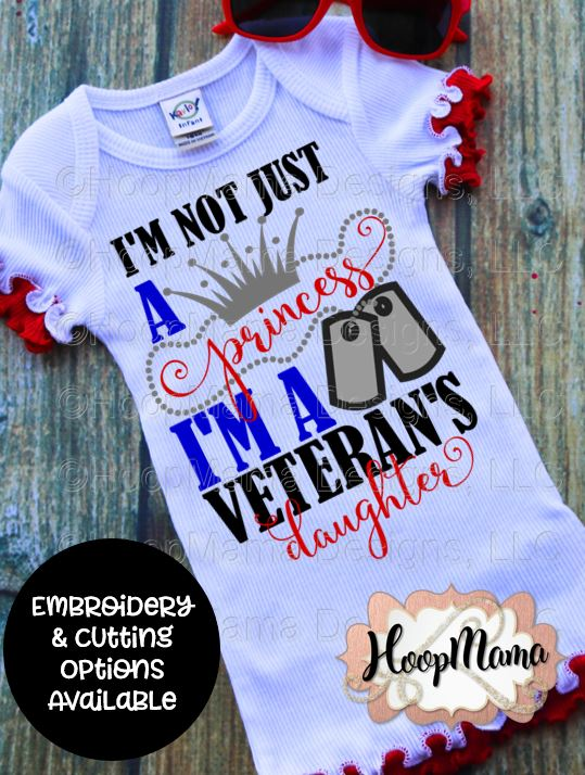 I M Not Just A Princess I M A Veteran S Daughter Embroidery And Cutting Options Hoopmama