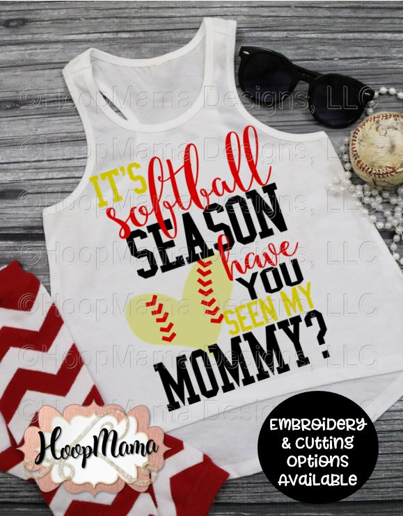 Its Softball Season Have You Seen My Mommy - Embroidery And Cutting Options - Hoopmama-6420