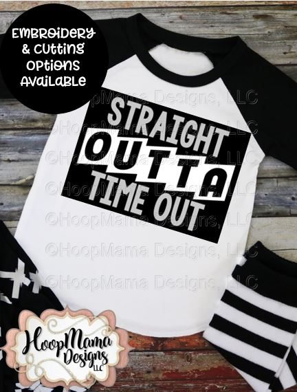 Straight Outta Time Out Embroidery And Cutting Option Hoopmama