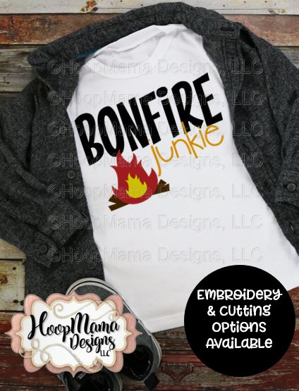 Bonfire Junkie Embroidery And Cutting Options Hoopmama