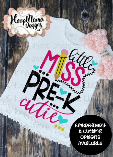 Little Miss Pre K Cutie Embroidery And Cutting Option Hoopmama