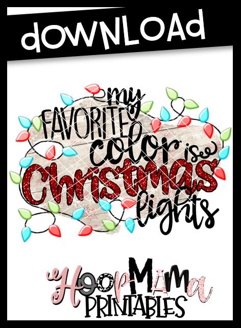 My Favorite Color Is Christmas Lights Download Hoopmama