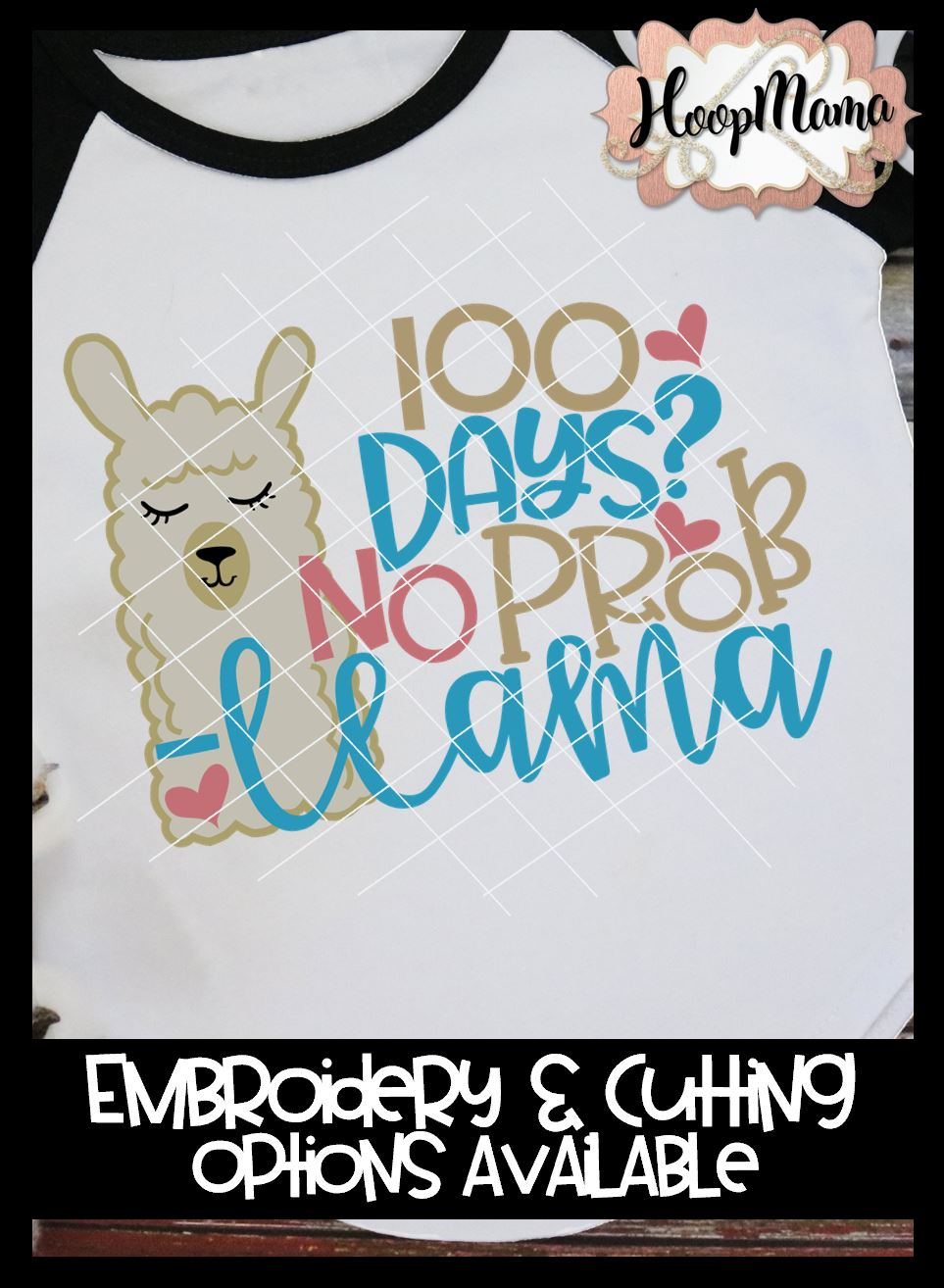 bc8a580ad 100 Days No Prob Llama - Embroidery and Cutting Options - HoopMama
