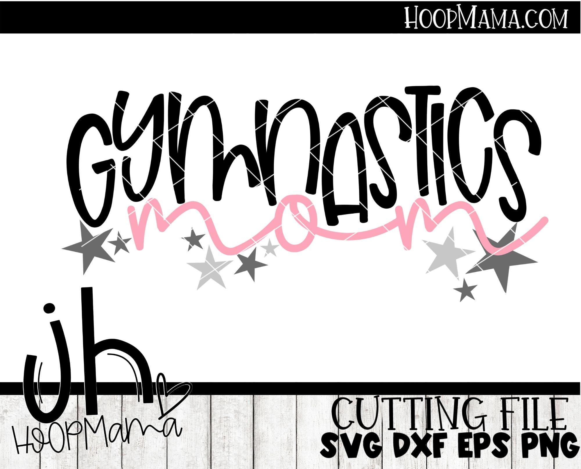 Gymnastics Mom Embroidery And Cutting Option Hoopmama