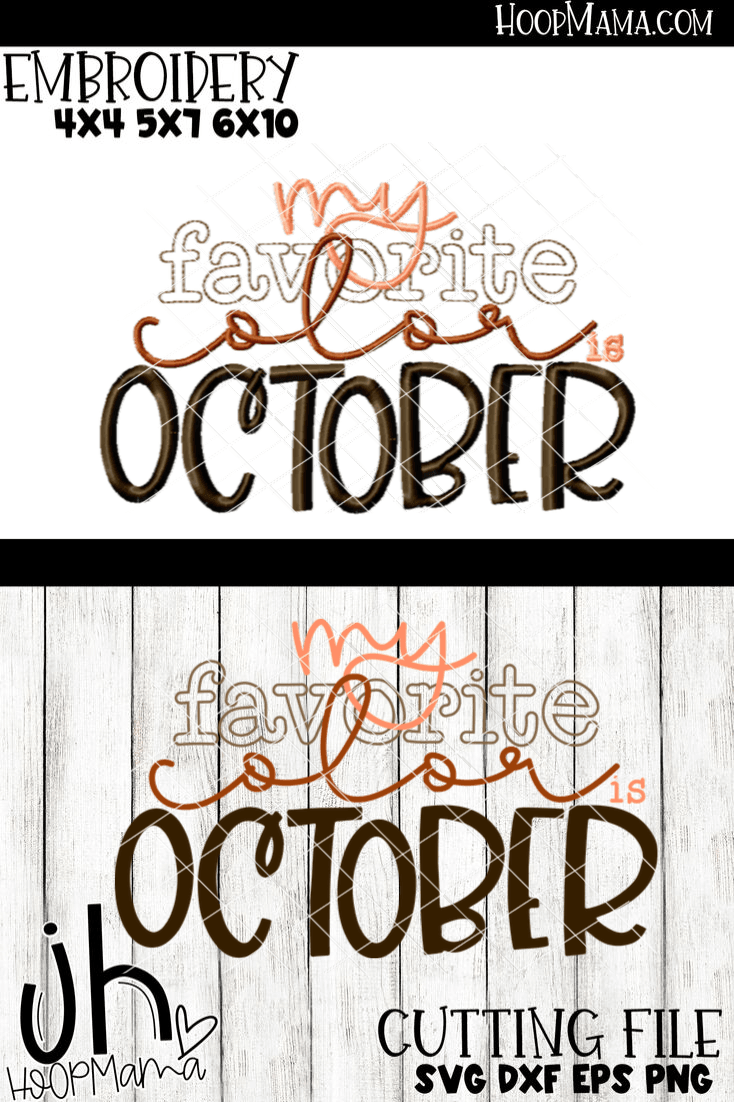 My Favorite Color Is October Embroidery And Cutting Option Hoopmama