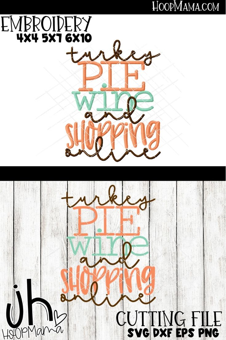 Turkey Pie Wine And Shopping Online Embroidery And Cutting Options Hoopmama